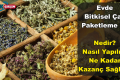 Evde Bitkisel Çay Paketleme İşi İle Kazanç Sağlama ve İşveren Firmalar