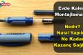 Evde Kalem Montajı Yaparak Gelir Elde Etmek ve Kalem Montajı İşi Veren Firmalar
