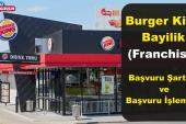 Burger King Franchise – Bayilik Şartları Nelerdir? Nasıl Bayilik Alınır?