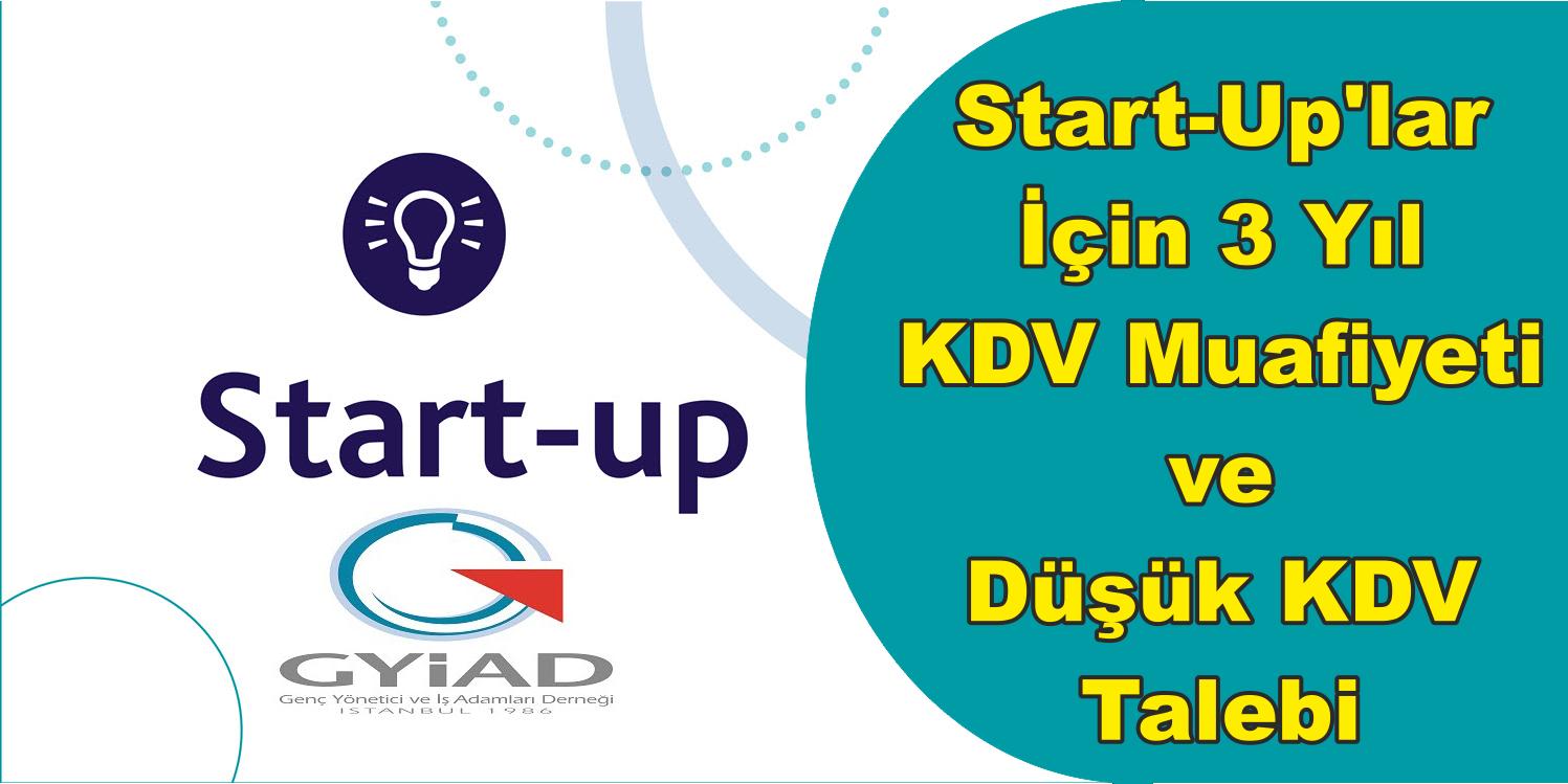 Start-Up'lar İçin 3 Yıl KDV Muafiyeti ve Online Ödemelerde Düşük KDV Talebi