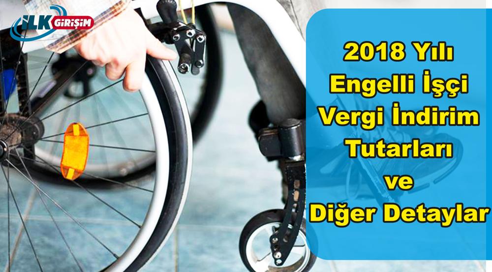 Kimler Engelli İşçi Statüsündedir ve Engelli Vergi İndirimleri Nelerdir -2018