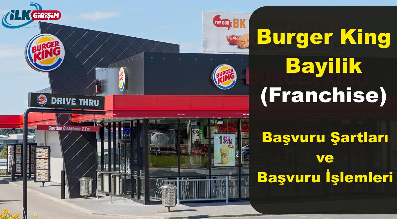Burger King Franchise - Bayilik Şartları Nelerdir