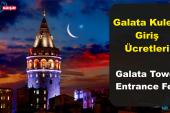 İstanbul Galata Kulesi Giriş Ücreti – Galata Tower Entrance Fee (2019)