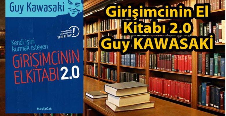Girişimciye Kitap Önerisi // Guy Kawasaki – Girişimcinin El Kitabı 2.0